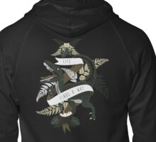 Life finds a way Zipped Hoodie