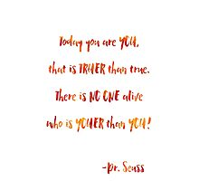 Today You Are You, Dr. Seuss Quotes Photographic Print