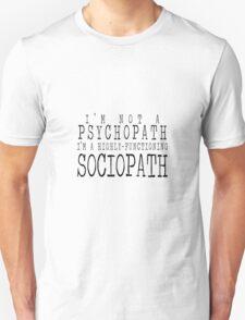 Sociopath  T-Shirt