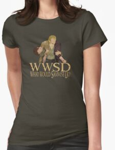 WWSD - What Would Samwise Do? Womens Fitted T-Shirt