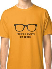 Failure is always an option - Black and Blue Classic T-Shirt