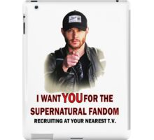 I want YOU for the spn fandom iPad Case/Skin