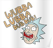 Rick and Morty- Wubba Lubba Dub Dub! Poster