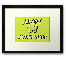 Adopt. Don't Shop! Framed Print