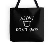 Adopt. Don't Shop! Tote Bag