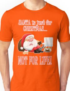 Santa is Just for Christmas Unisex T-Shirt