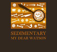 Sedimentary Watson! Unisex T-Shirt