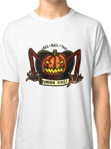 But You're The Pumpkin King! Classic T-Shirt