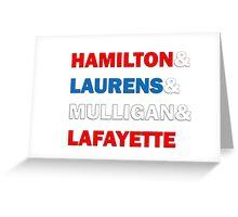 Hamilton & Laurens & Mulligan & Lafayette Greeting Card