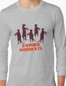 Zombie meerkats! Long Sleeve T-Shirt