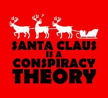 Santa Claus is a Conspiracy Theory by boggsnicolas