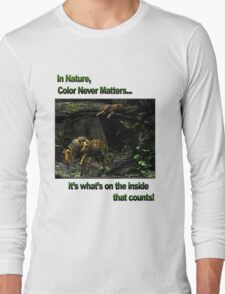 In Nature, Color Never Matters Long Sleeve T-Shirt