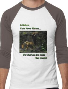 In Nature, Color Never Matters Men's Baseball ¾ T-Shirt