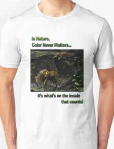 In Nature, Color Never Matters T-Shirt
