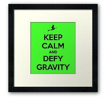 Keep Calm And Defy Gravity Framed Print