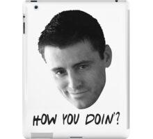 How you doin? iPad Case/Skin