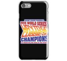 Chicago Cubs World Series Champions - Back to the Future  iPhone Case/Skin