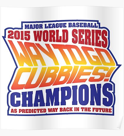 Chicago Cubs World Series Champions - Back to the Future  Poster