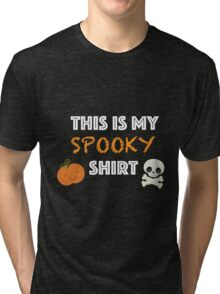 This is my spooky shirt Tri-blend T-Shirt