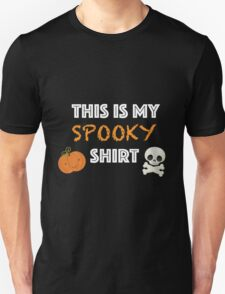 This is my spooky shirt T-Shirt