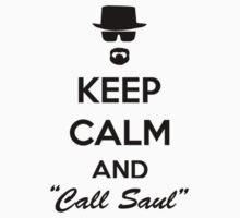 Keep Calm And Call Saul by daeryk