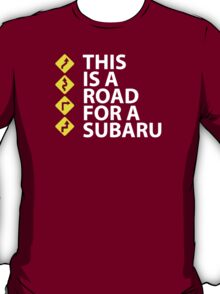 This is a Road for a Subaru T-Shirt