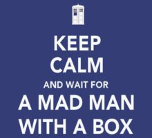 Wait for a mad man with a box