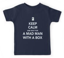 Wait for a mad man with a box Kids Tee