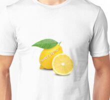 You're lemon Unisex T-Shirt