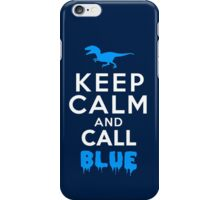 Keep Calm and Call Blue | Raptor iPhone Case/Skin