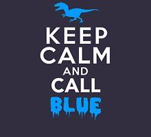 Keep Calm and Call Blue | Raptor Unisex T-Shirt