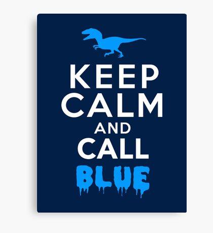 Keep Calm and Call Blue | Raptor Canvas Print
