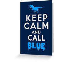 Keep Calm and Call Blue | Raptor Greeting Card
