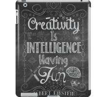 Creativity is Intellegence Having Fun iPad Case/Skin
