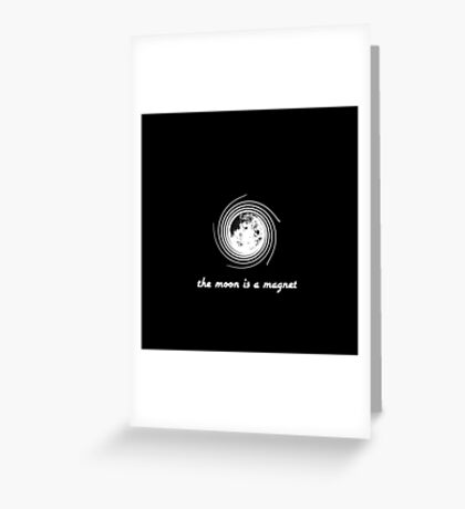 The Moon Is A Magnet Greeting Card