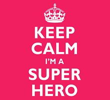 Keep Calm I'm A Super Hero Womens Fitted T-Shirt