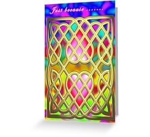 Just Because ....... Greeting Card