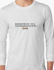Respect! Long Sleeve T-Shirt