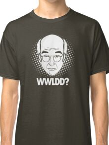 What would Larry David do? Classic T-Shirt
