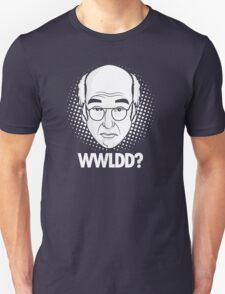 What would Larry David do? Unisex T-Shirt