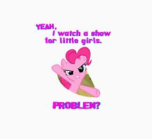 Problem with Pinkie Pie? Unisex T-Shirt