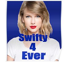 Swifty 4 Ever - Taylor Swift - (Designs4You) Poster