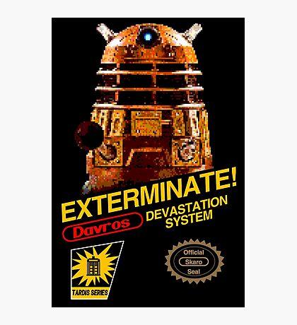 EXTERMINATE!  Photographic Print