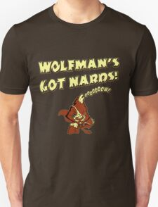 Wolfman's Got Nards Unisex T-Shirt
