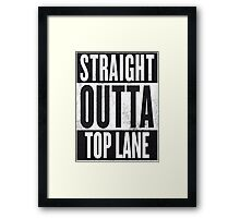 Straight Outta Top Lane Framed Print