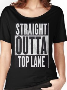 Straight Outta Top Lane Women's Relaxed Fit T-Shirt