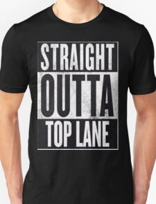 Straight Outta Top Lane Unisex T-Shirt