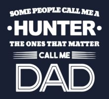 Some People Call Me a Hunter T-Shirt