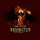 THIS IS MY BROOMSTICK by MeganLara