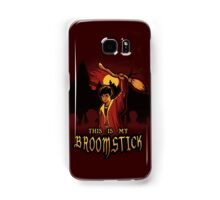 THIS IS MY BROOMSTICK Samsung Galaxy Case/Skin